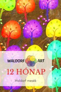 Waldorf mesék:12 hónap | WALDORFART