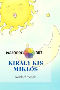 waldorf mesék Király Kis Miklós